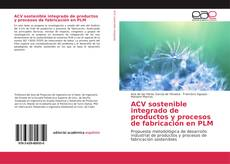 ACV sostenible integrado de productos y procesos de fabricación en PLM kitap kapağı