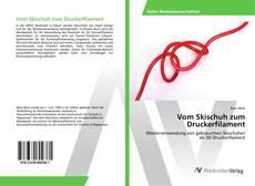 Buchcover von Vom Skischuh zum Druckerfilament