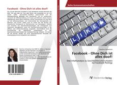Bookcover of Facebook - Ohne Dich ist alles doof!