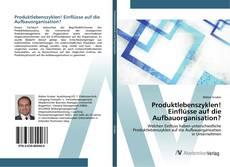 Bookcover of Produktlebenszyklen! Einflüsse auf die Aufbauorganisation?