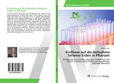 Bookcover of Einflüsse auf die Aufnahme Seltener Erden in Pflanzen