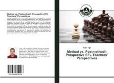 Copertina di Method vs. Postmethod!: Prospective EFL Teachers' Perspectives