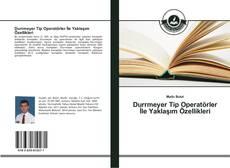 Bookcover of Durrmeyer Tip Operatörler İle Yaklaşım Özellikleri