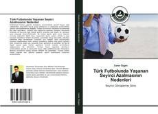 Buchcover von Türk Futbolunda Yaşanan Seyirci Azalmasının Nedenleri