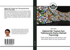 Обложка Eğitimli Bir Toplum İçin Televizyonla Kamu Hizmeti Yayıncılığı