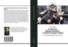 Borítókép a  Türkiye'de Medya Gündemi ve Baskı Grupları İlişkisi - hoz