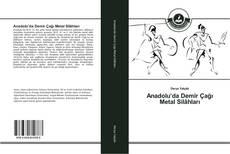 Bookcover of Anadolu'da Demir Çağı Metal Silâhları