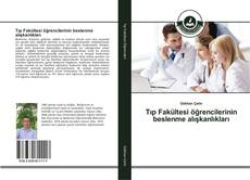 Tıp Fakültesi öğrencilerinin beslenme alışkanlıkları kitap kapağı