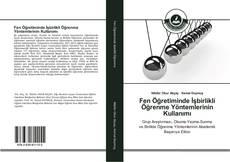 Fen Öğretiminde İşbirlikli Öğrenme Yöntemlerinin Kullanımı kitap kapağı