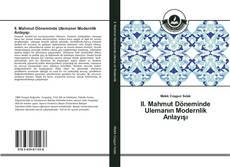 Bookcover of II. Mahmut Döneminde Ulemanın Modernlik Anlayışı