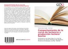 Bookcover of Comportamiento de la curva de lactancia y producción lechera bovina