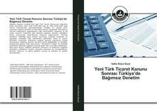 Bookcover of Yeni Türk Ticaret Kanunu Sonrası Türkiye'de Bağımsız Denetim