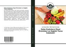 Copertina di Gebe Kadınların Diyet Örüntüleri ve Sağlıklı Yeme İndeksleri