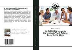İş Birlikli Öğrenmenin Öğrencilerin Yazılı Anlatım Becerilerine Etkisi kitap kapağı