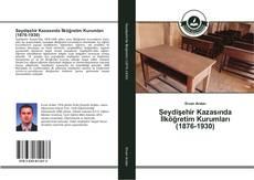 Copertina di Seydişehir Kazasında İlköğretim Kurumları (1876-1930)