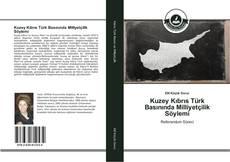 Bookcover of Kuzey Kıbrıs Türk Basınında Milliyetçilik Söylemi