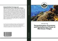 Bookcover of Serpentinization Processes and Hydrothermal Fluxes at Mid-Ocean Ridges