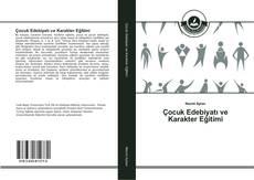 Çocuk Edebiyatı ve Karakter Eğitimi kitap kapağı