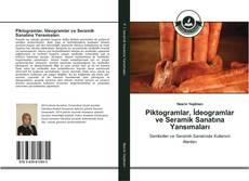 Piktogramlar, İdeogramlar ve Seramik Sanatına Yansımaları kitap kapağı