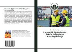 Limancılık Eğitimlerinin Sektör İhtiyaçlarını Karşılayabilirliği kitap kapağı