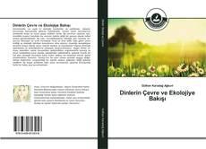 Couverture de Dinlerin Çevre ve Ekolojiye Bakışı