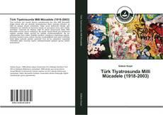 Bookcover of Türk Tiyatrosunda Milli Mücadele (1918-2003)