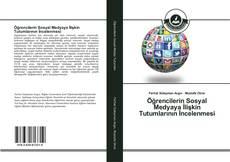Bookcover of Öğrencilerin Sosyal Medyaya İlişkin Tutumlarının İncelenmesi