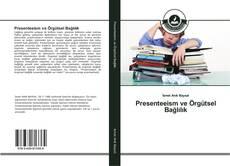 Bookcover of Presenteeism ve Örgütsel Bağlılık