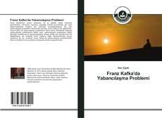 Franz Kafka'da Yabancılaşma Problemi kitap kapağı