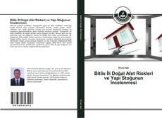 Bitlis İli Doğal Afet Riskleri ve Yapı Stoğunun İncelenmesi kitap kapağı