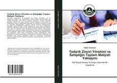 Tedarik Zinciri Yönetimi ve Sahipliğin Toplam Maliyeti Yaklaşımı的封面