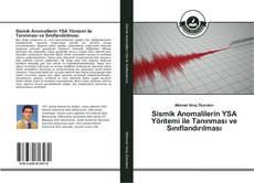 Sismik Anomalilerin YSA Yöntemi ile Tanınması ve Sınıflandırılması kitap kapağı