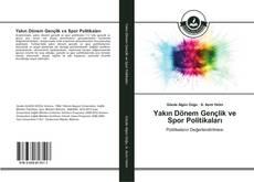 Bookcover of Yakın Dönem Gençlik ve Spor Politikaları