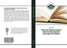 Couverture de Osmanlı Modernleşme Döneminde Dersim Sancağı'nda Eğitim
