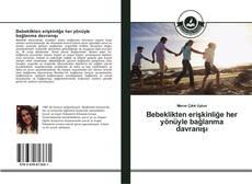 Bookcover of Bebeklikten erişkinliğe her yönüyle bağlanma davranışı