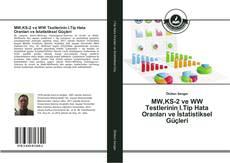 Bookcover of MW,KS-2 ve WW Testlerinin I.Tip Hata Oranları ve İstatistiksel Güçleri