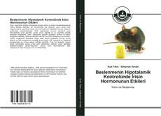 Bookcover of Beslenmenin Hipotalamik Kontrolünde İrisin Hormonunun Etkileri