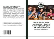 Bookcover of Cep Telefonu Problemli Kullanım (PU) Ölçeğinin Türkçe'ye Uyarlanması
