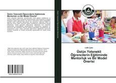 Bookcover of Üstün Yetenekli Öğrencilerin Eğitiminde Mentorluk ve Bir Model Önerisi