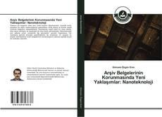 Arşiv Belgelerinin Korunmasında Yeni Yaklaşımlar: Nanoteknoloji kitap kapağı
