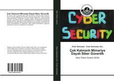Couverture de Çok Katmanlı Mimariye Dayalı Siber Güvenlik