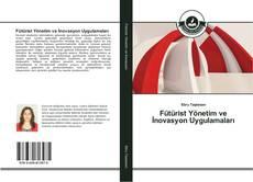 Borítókép a  Fütürist Yönetim ve İnovasyon Uygulamaları - hoz