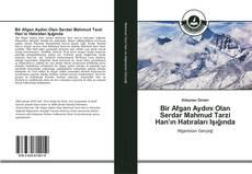 Bookcover of Bir Afgan Aydını Olan Serdar Mahmud Tarzi Han'ın Hatıraları Işığında