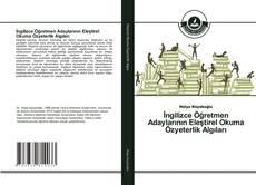 Capa do livro de İngilizce Öğretmen Adaylarının Eleştirel Okuma Özyeterlik Algıları
