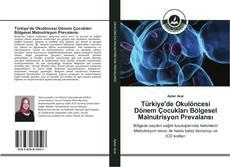 Couverture de Türkiye'de Okulöncesi Dönem Çocukları Bölgesel Malnutrisyon Prevalansı