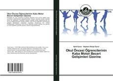 Bookcover of Okul Öncesi Öğrencilerinin Kaba Motor Beceri Gelişimleri Üzerine