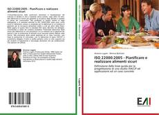Bookcover of ISO 22000:2005 - Pianificare e realizzare alimenti sicuri