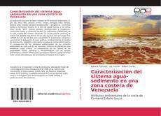 Borítókép a  Caracterización del sistema agua-sedimento en una zona costera de Venezuela - hoz