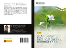 Borítókép a  The Neuroprotective Mechanism by Sesame Antioxidants 芝麻抗氧化物的神經保護機轉研究 - hoz