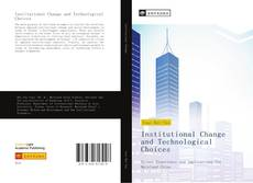 Bookcover of Institutional Change and Technological Choices
